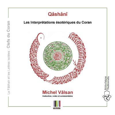 Qashani les interpretations esoteriques du coran science sacree
