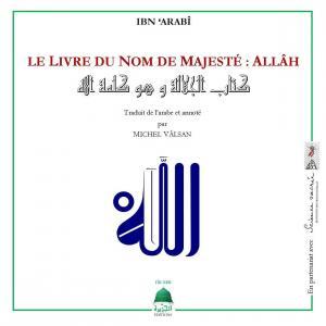 Le livre du Nom de Majesté : Allâh