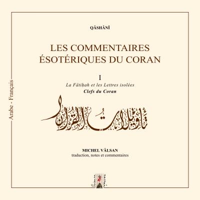 Les Commentaires ésotériques du Coran, tome I