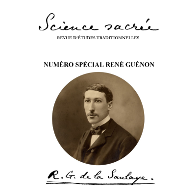 Science sacrée : numéro Spécial René Guénon : R.G. de la Saulaye